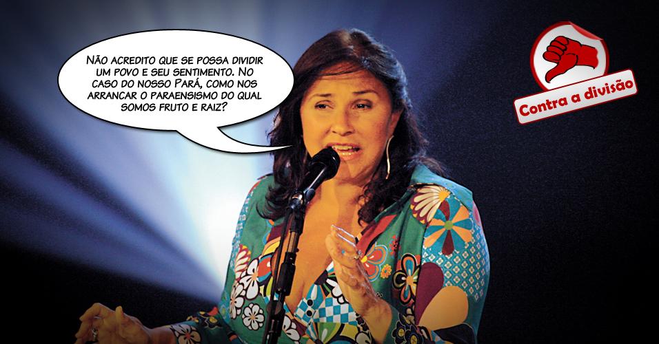 Fafá nasceu em Belém, mas mora há 29 anos em São Paulo. A cantora diz conhecer o Pará inteiro e é contra a divisão do Estado